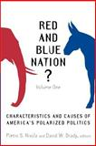 Red and Blue Nation? : Volume One: Characteristics and Causes of America's Polarized Politics, , 0815760833