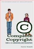 Complete Copyright for K-12 Librarians and Educators, Russell, Carrie, 0838910831