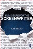 Film Genre for the Screenwriter 1st Edition