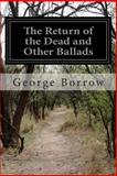 The Return of the Dead and Other Ballads, George Borrow, 1499170831