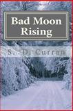 Bad Moon Rising, S. Curran, 149979083X
