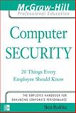 Computer Security : 20 Things Every Employee Should Know, Ghelfi, Samuele and Rothke, Ben, 0072230835