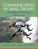 Communicating in Small Groups : Principles and Practices, Beebe, Steven A. and Masterson, John T., 020598083X
