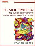 Multimedia PCs : How to Author Applications, Botto, Francis, 0750620838