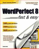 WordPerfect 8 Fast and Easy, Koers, Diane, 0761510834