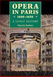 Opera in Paris, 1800-1850, Patrick Barbier, 0931340837