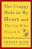 The Craggy Hole in My Heart and the Cat Who Fixed It, Geneen Roth, 1400050839