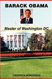 Barack Obama Master of Washington DC, Frederick Monderson, 1463590830