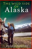 The Wild Side of Alaska, Donna Morang, 1490390839