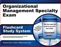 Organizational Management Specialty Exam Flashcard Study System : CAP-OM Test Practice Questions and Review for the CAP Organizational Management Specialty Exam, CAP-OM Exam Secrets Test Prep Team, 1621200833