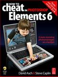 How to Cheat in Photoshop Elements 6 9780240520834