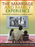 The Marriage and Family Experience : Intimate Relationships in a Changing Society, Strong, Bryan and DeVault, Christine, 0495500836