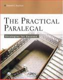 The Practical Paralegal : Strategies for Success, Bouchoux, Deborah E., 0735550832