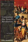 Contesting the French Revolution, Hanson, Paul and Hanson, Paul R., 1405160837