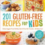 201 Gluten-Free Recipes for Kids, Carrie S. Forbes, 1440570833
