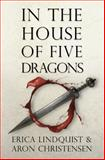 In the House of Five Dragons, Erica Lindquist and Aron Christensen, 1453750835