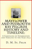 Mayflower and Plymouth Bay Pilgrim History and Timeline, D. St. Felix, 1492810835