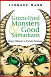 Green-Eyed Monsters and Good Samaritans, Leonard Mann, 0071460837