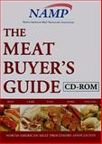 The Meat Buyers Guide : Beef, Lamb, Veal, Pork, and Poultry, North American Meat Processors Association Staff, 0470290838