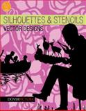 Silhouettes and Stencils Vector Designs, Alan Weller, 0486990834