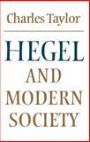 Hegel and Modern Society, Taylor, Charles, 0521220831