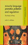 Minority Language Promotion, Protection and Regulation : The Mask of Piety, Williams, Colin H., 113700083X