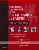Fractures and Injuries of the Distal Radius and Carpus : The Cutting Edge, Slutsky, David J. and Osterman, A. Lee, 1416040838