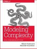 Modeling Complexity, Tsvetovat, Maksim and Kouznetsov, Alexander, 1449330835