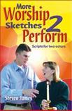 More Worship Sketches 2 Perform, Steven James, 1566080835