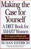 Making the Case for Yourself, Susan Estrich, 1573220833