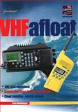 The VHF Afloat : VHF and DSC Explained, Hopkinson, Sara, 1898660832