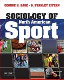 Sociology of North American Sport, Sage, George H. and Eitzen, D. Stanley, 0199950830