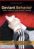 Deviant Behavior : Crime, Conflict, and Interest Groups, McCaghy, Charles H. and Capron, Timothy A., 0205570836
