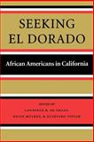 Seeking el Dorado : African Americans in California, De Graaf, Lawrence B. and Mulroy, Kevin, 0295980834