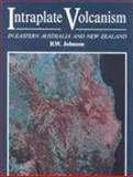 Intraplate Volcanism : In Eastern Australia and New Zealand, , 0521380839