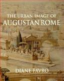 The Urban Image of Augustan Rome, Favro, Diane, 0521450837