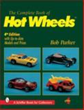 Complete Book of Hot Wheels, Bob Parker, 0764310836