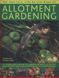 The Practical Step-By-Step Book of Allotment Gardening, Christine Lavelle and Michael Lavelle, 0857230832