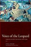 Voice of the Leopard : African Secret Societies and Cuba, Miller, Ivor L., 1934110833
