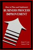 How to Plan and Implement Business Process Improvement 1998, Lientz, Bennet P., 0156060833