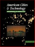 The American Cities and Technology Reader : Wilderness to Wired City, Roberts, Gerrylynn K. and Steadman, Philip, 0415200830