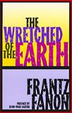 The Wretched of the Earth, Frantz Fanon, 0802150837