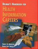 Delmar's Handbook for Health Information Careers, Anderson, Shirley A. and Smith, Richard G., 0827380836