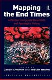 Mapping the End Times : American Evangelical Geopolitics and Apocalyptic Visions, Dittmer, Jason and Sturm, Tristan, 1409400832