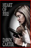Heart of Fire, Dawn Carter, 1495470830