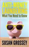 Anti-Money Laundering: What You Need to Know (Jersey Accountancy Edition), Susan Grossey, 1497520835