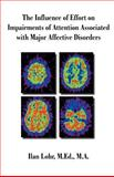 Influence of Effort on Impairments of Attention Associated with Major Affective Disorders, Lohr, Ilan, 1581120834
