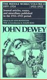 Middle Works of John Dewey, 1899 - 1924 : Journal Articles, Essays, and Miscellany Published in the 1921-1922 Period, John Dewey, 080931083X