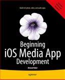 Beginning iOS Media App Development, Media, Apress and Bakir, Ahmed M., 1430250836