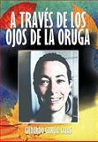 A Través de Los Ojos de la Orug, Gildardo García Salas, 1463300832